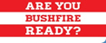 Are you bushfire ready?